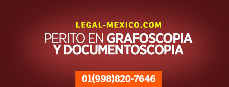 Perito en grafoscopía y documentoscopia en Cancún