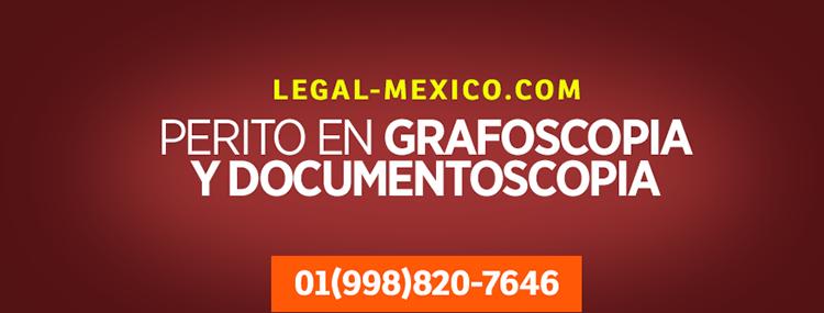Perito en grafoscopía y documentoscopia en Cancún, México